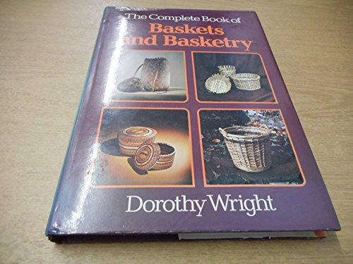 The complete book of baskets and basketry: Wright, Dorothy