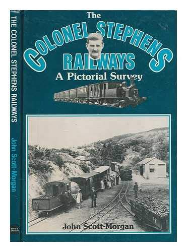 The Colonel Stephens railways: A pictorial history (071537544X) by John Scott-Morgan