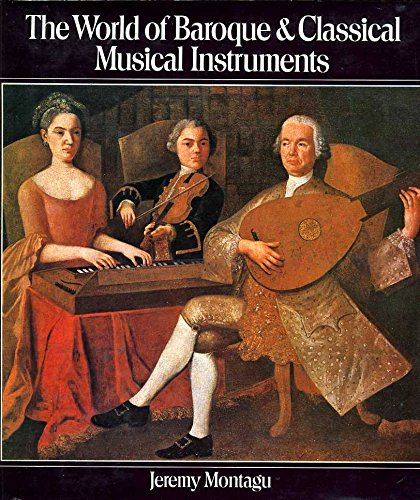 9780715375938: World of Baroque and Classical Musical Instruments