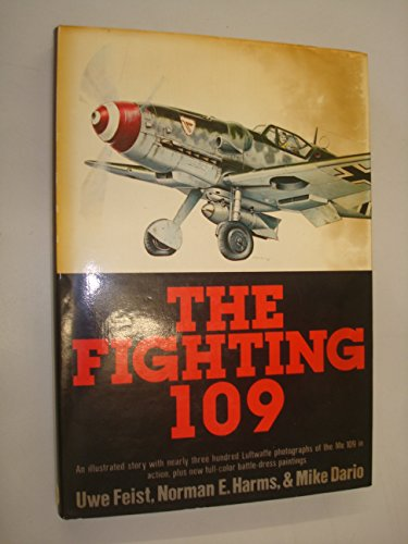 9780715376270: The fighting 109: a pictorial history of the Messerschmitt Bf 109 in action