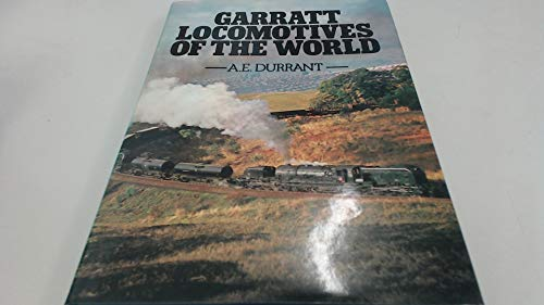Garratt Locomotives of the World: Durrant, A.E.