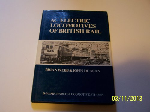 The AC Electric Locomotives of British Rail