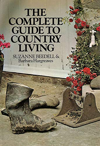 Complete Guide to Country Living: A Discursive Dictionary: Suzanne Beedell