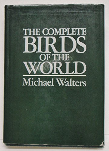 THE COMPLETE BIRDS OF THE WORLD.