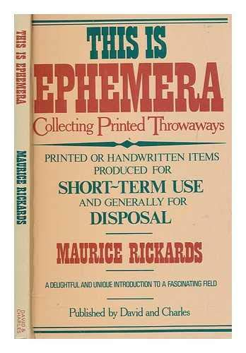 This is Ephemera: Collecting Printed Throwaways: MAURICE RICKARDS