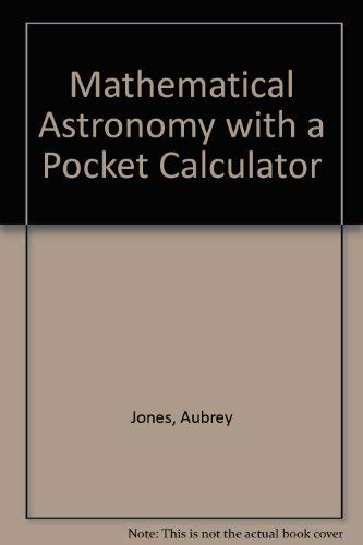 9780715376751: Mathematical Astronomy with a Pocket Calculator
