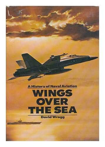 Wings over the Sea : A History: Wragg, David