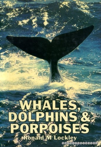 Whales, dolphins, and porpoises (9780715377314) by Lockley, R. M