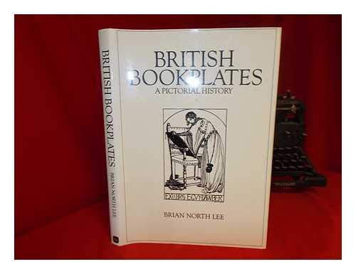 BRITISH BOOKPLATES: A PICTORIAL HISTORY: Lee, Brian North