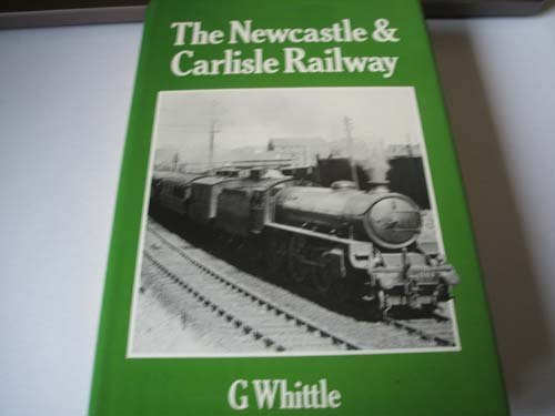 The Newcastle and Carlisle Railway
