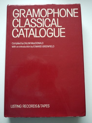 Gramophone Classical Catalogue: Listing Records and Tapes