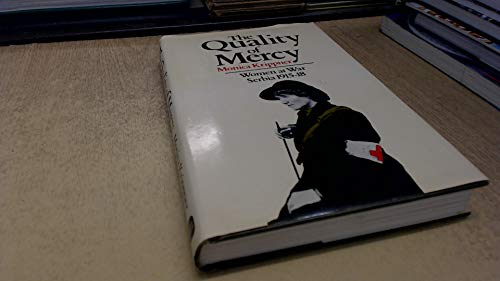 The Quality of Mercy: Women at War Serbia 1915-18: Monica Krippner