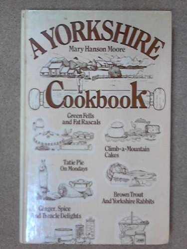 A Yorkshire Cookbook: Mary Hanson Moore
