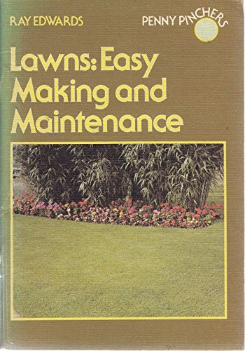Lawns: easy making and Maintenance: Edwards, Ray