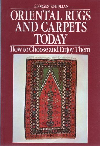9780715379097: ORIENTAL RUGS AND CARPETS TODAY: HOW TO CHOOSE AND ENJOY THEM