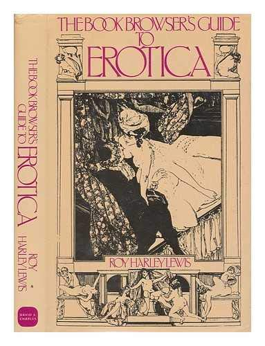 The Book Browser's Guide to Erotica: Roy Harley Lewis