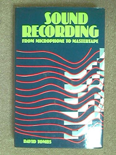 9780715379547: Good Sound Recording: From Microphone to Master Tape