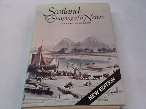 9780715379752: Scotland: The Shaping of a Nation