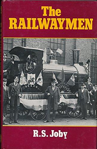 The Railwaymen: Joby, R. S.