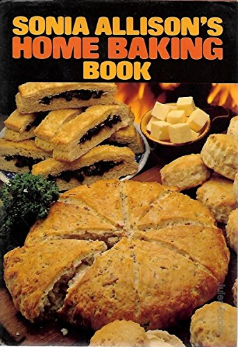 Sonia Allison's Home Baking Book (0715381598) by Sonia Allison