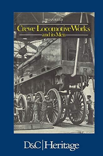 9780715382288: Crewe Locomotive Works and its Men