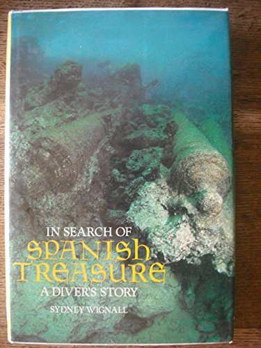 9780715382448: In Search of Spanish Treasure: A Diver's Story