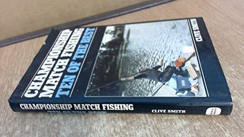 9780715382523: Championship Match Fishing: Ten of the Best