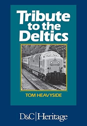 9780715382813: Tribute to the Deltics