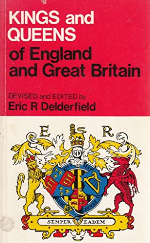 Kings and Queens of England and Great: Delderfield, Eric R.