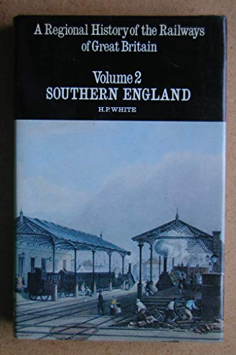 9780715383650: A Regional History of the Railways of Great Britain: VOLUME 2 Southern England