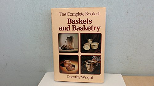 9780715385470: Complete Book of Baskets and Basketry