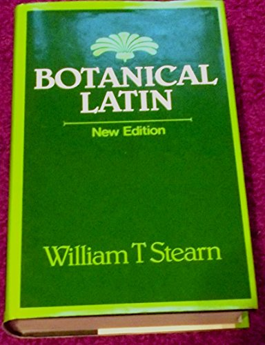 Botanical Latin. History, Grammar, Syntax, Terminology and Vocabulary.: Stearn, William T.: