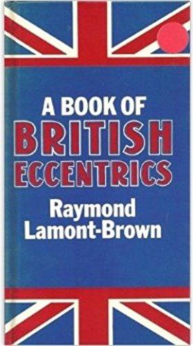 A Book of British Eccentrics: Lamont-Brown, Raymond