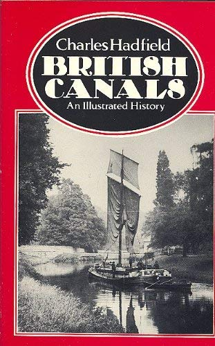 British Canals : An Illustrated History