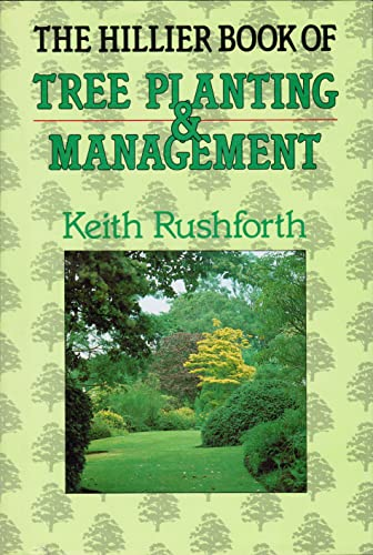 9780715385890: The Hillier Book of Tree Planting and Management