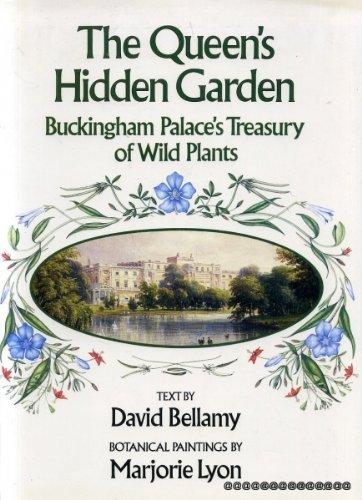THE QUEEN'S HIDDEN GARDEN : BUCKINGHAM PALACE'S: BELLAMY , DAVID