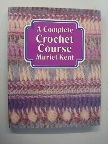 9780715385999: A complete crochet course