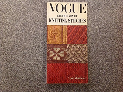 9780715386163: Vogue Dictionary of Knitting Stitches