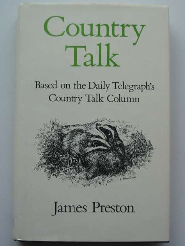Country Talk : Based on the Daily Telegraph Country Talk Column: Preston James