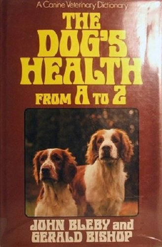 Dogs' Health from A.to Z.: Bishop, Gerald