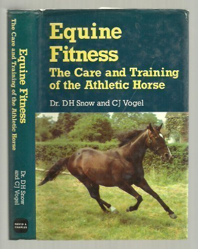 9780715387337: Equine Fitness: The Care and Training of the Athletic Horse