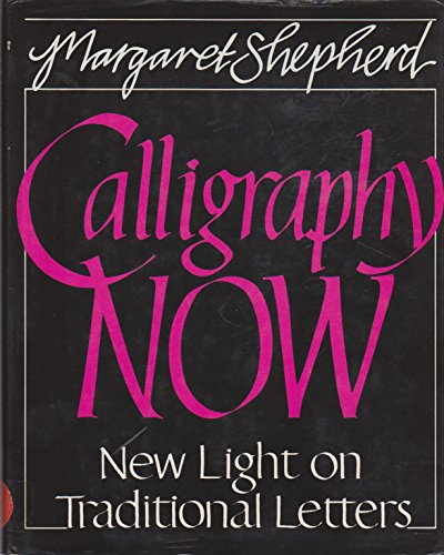 Calligraphy now: New light on traditional letters: Shepherd, Margaret