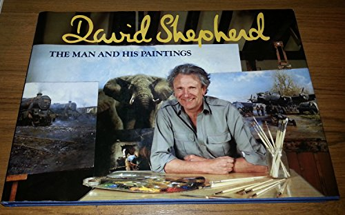 9780715387566: David Shepherd: The Man and His Paintings