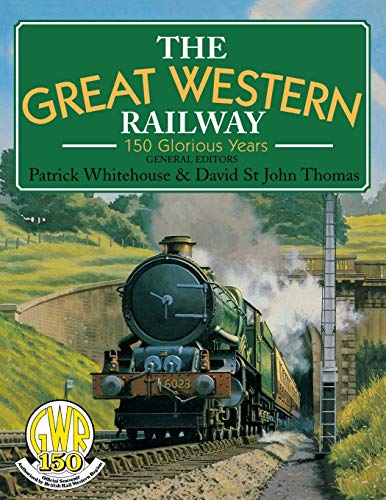 Great Western Railway : 150 Glorious Years