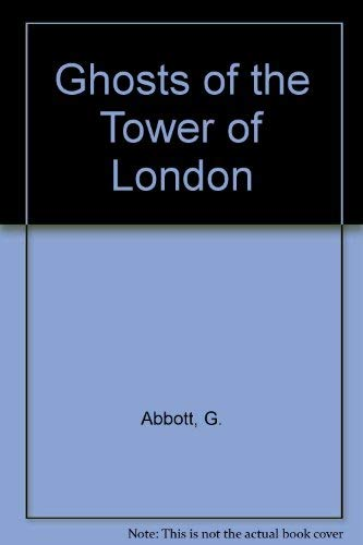 9780715387825: Ghosts of the Tower of London