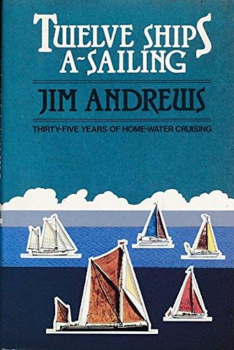 Twelve Ships a Sailing: Andrews Jim