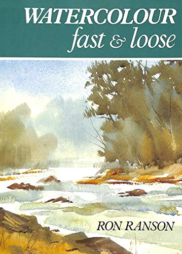 9780715388488: Watercolour Fast and Loose