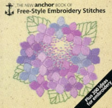 9780715388617: The New Anchor Book of Free-Style Embroidery Stitches