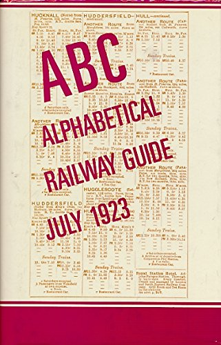 The ABC Alphabetical Railway Guide July 1923