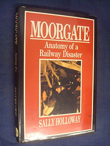 9780715389133: Moorgate: Anatomy of a Railway Disaster